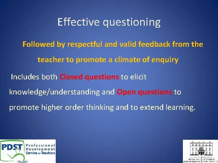 Effective questioning Followed by respectful and valid feedback from the teacher to promote a