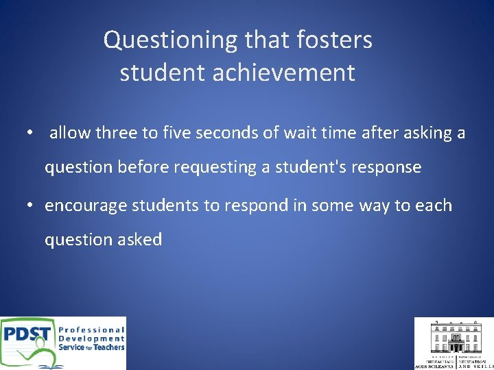 Questioning that fosters student achievement • allow three to five seconds of wait time