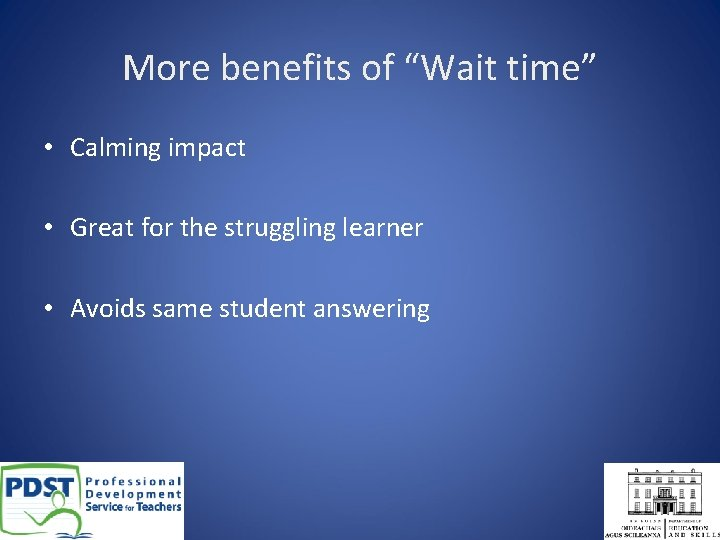 """More benefits of """"Wait time"""" • Calming impact • Great for the struggling learner"""