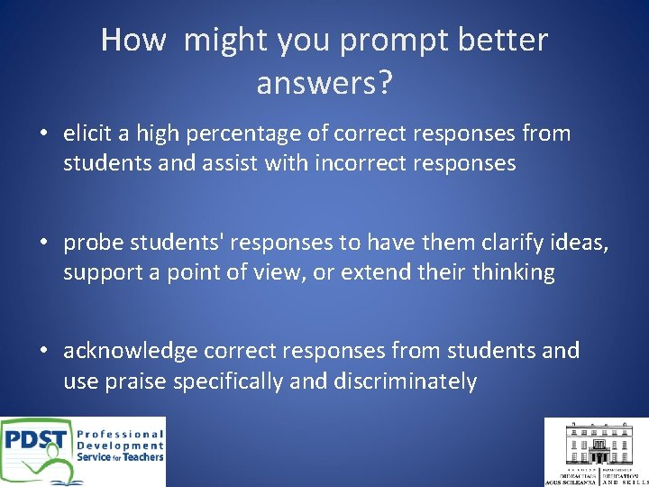 How might you prompt better answers? • elicit a high percentage of correct responses