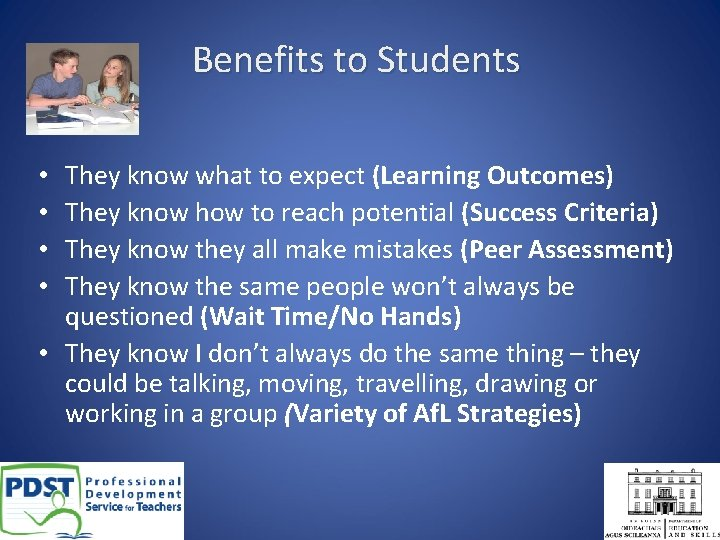 Benefits to Students They know what to expect (Learning Outcomes) They know how to