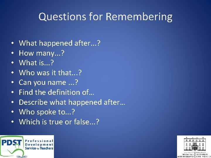 Questions for Remembering • • • What happened after. . . ? How many.