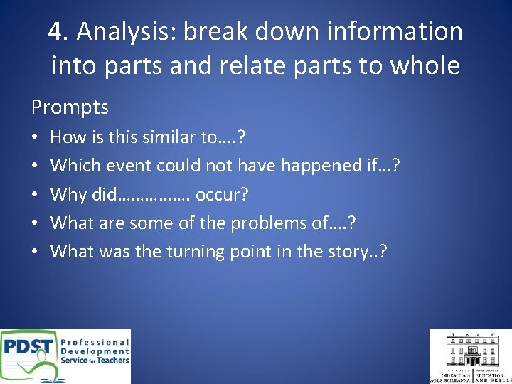 4. Analysis: break down information into parts and relate parts to whole Prompts •
