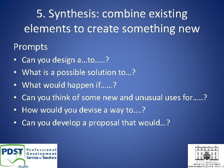 5. Synthesis: combine existing elements to create something new Prompts • • • Can