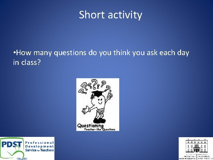 Short activity • How many questions do you think you ask each day in