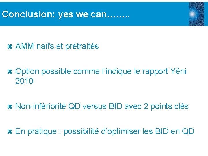 Conclusion: yes we can……. . z AMM naïfs et prétraités z Option possible comme