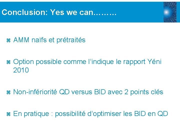 Conclusion: Yes we can……… z AMM naïfs et prétraités z Option possible comme l'indique