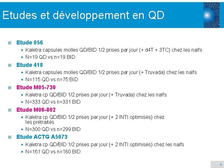 Etudes et développement en QD z Etude 056 Kaletra capsules molles QD/BID 1/2 prises