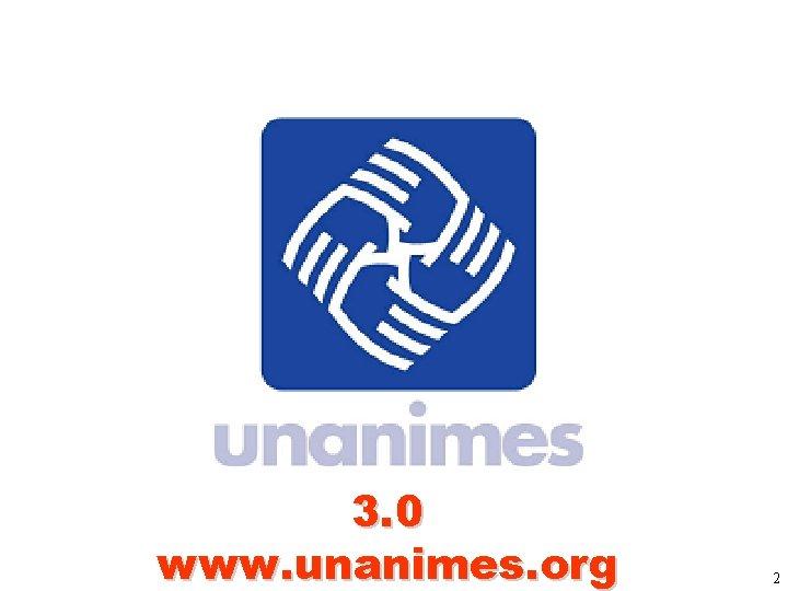 3. 0 www. unanimes. org 2