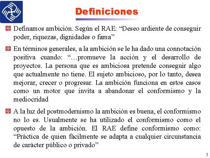 """Definiciones Definamos ambición. Según el RAE: """"Deseo ardiente de conseguir poder, riquezas, dignidades o"""