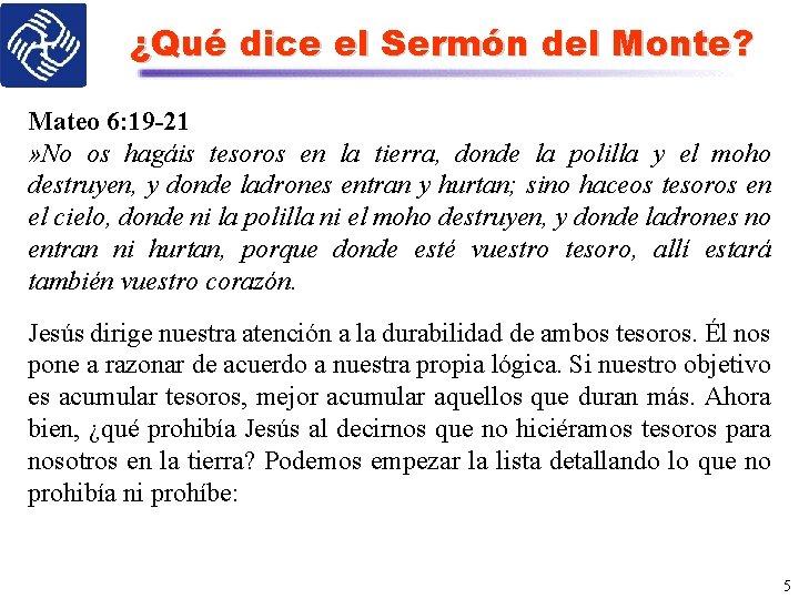 ¿Qué dice el Sermón del Monte? Mateo 6: 19 -21 » No os hagáis