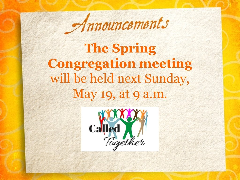 The Spring Congregation meeting will be held next Sunday, May 19, at 9 a.
