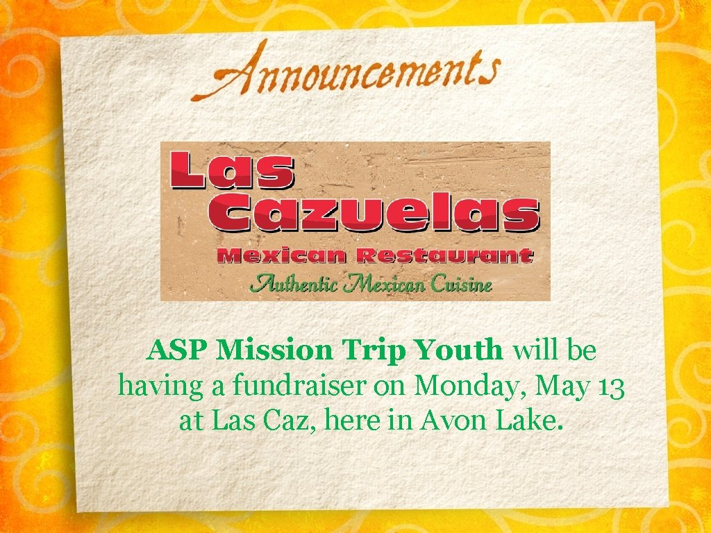 ASP Mission Trip Youth will be having a fundraiser on Monday, May 13 at