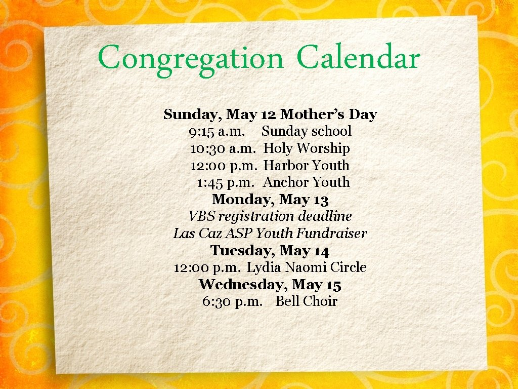 Congregation Calendar Sunday, May 12 Mother's Day 9: 15 a. m. Sunday school 10: