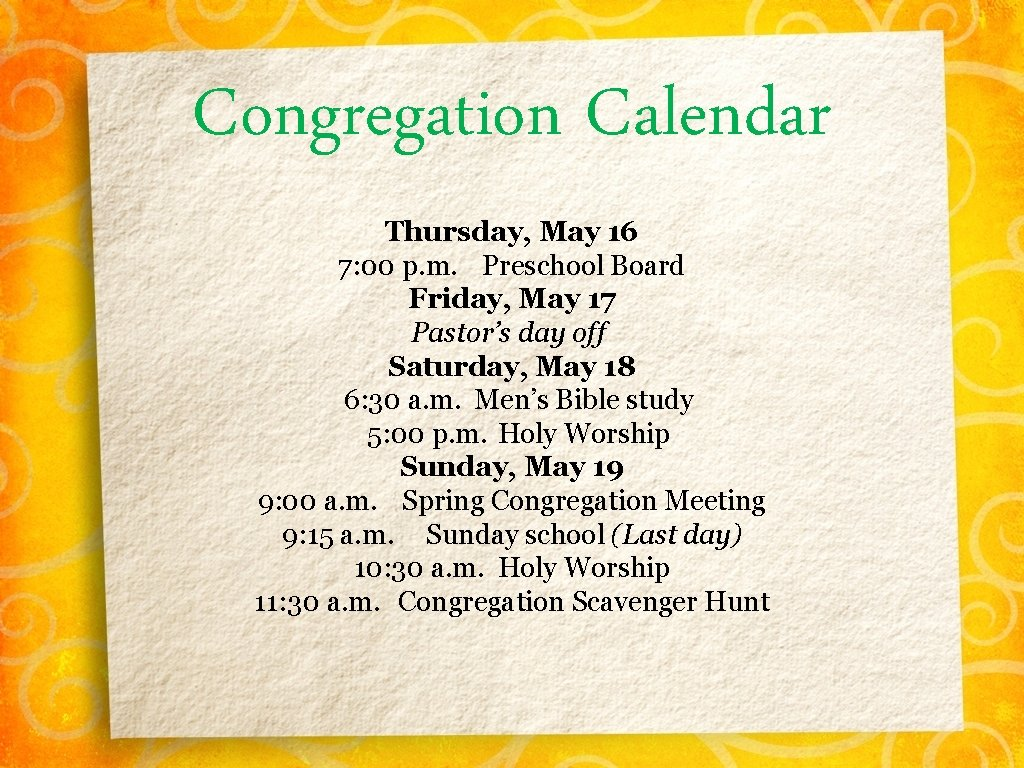 Congregation Calendar Thursday, May 16 7: 00 p. m. Preschool Board Friday, May 17