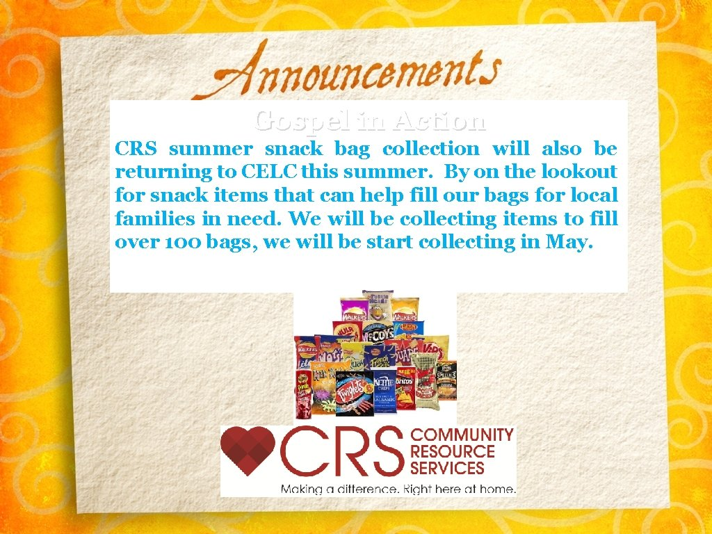 Gospel in Action CRS summer snack bag collection will also be returning to CELC