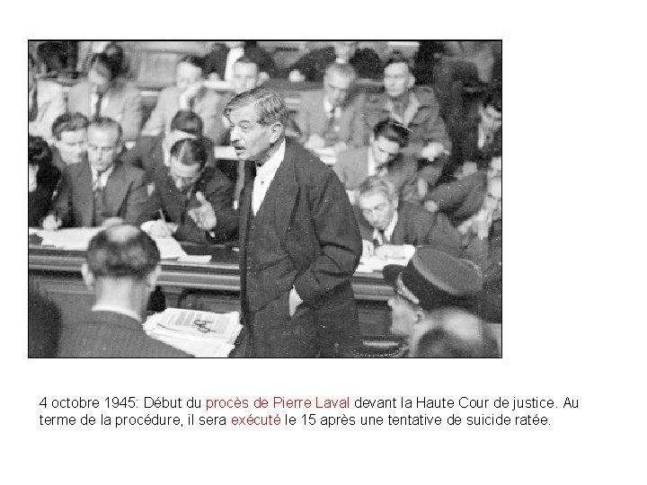 4 octobre 1945: Début du procès de Pierre Laval devant la Haute Cour de