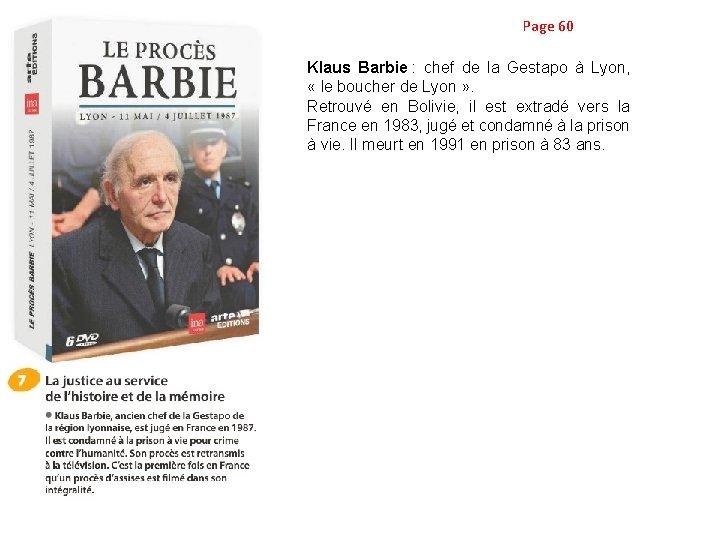 Page 60 Klaus Barbie : chef de la Gestapo à Lyon, « le boucher