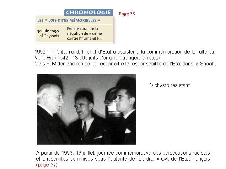 Page 75 1992: F. Mitterrand: 1° chef d'Etat à assister à la commémoration de