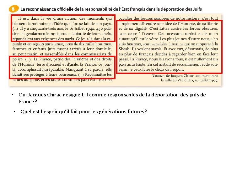 • Qui Jacques Chirac désigne t-il comme responsables de la déportation des juifs