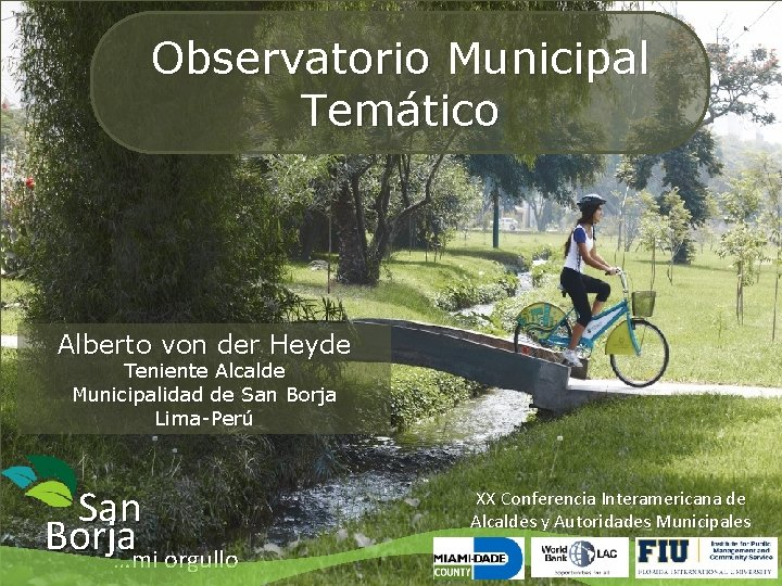 Observatorio Municipal Temático Alberto von der Heyde Teniente Alcalde Municipalidad de San Borja Lima-Perú
