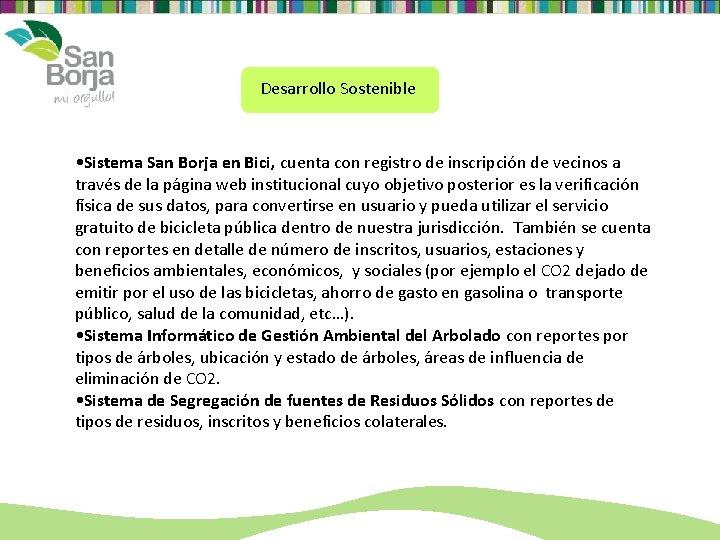 Desarrollo Sostenible • Sistema San Borja en Bici, cuenta con registro de inscripción de