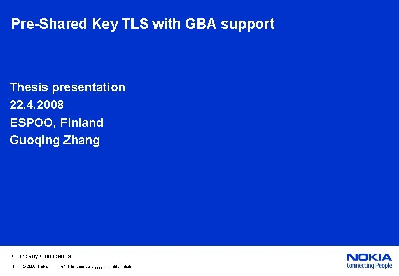 Pre-Shared Key TLS with GBA support Thesis presentation 22. 4. 2008 ESPOO, Finland Guoqing