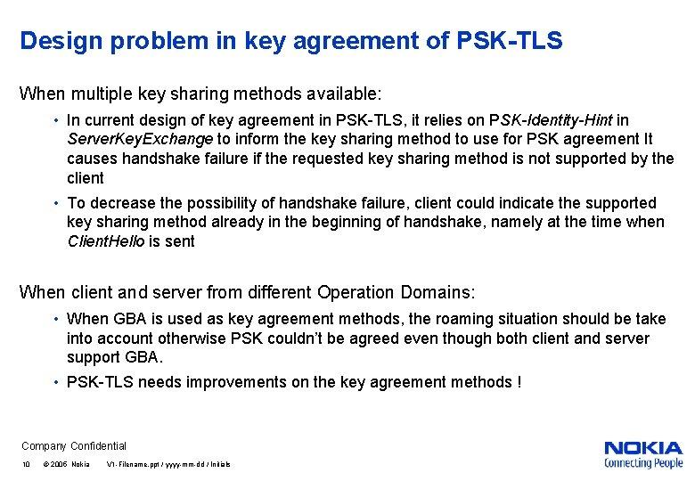 Design problem in key agreement of PSK-TLS When multiple key sharing methods available: •