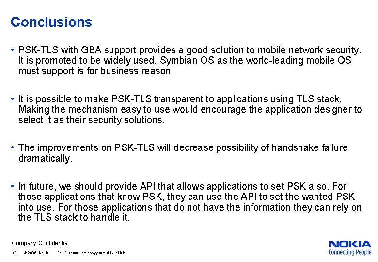 Conclusions • PSK-TLS with GBA support provides a good solution to mobile network security.