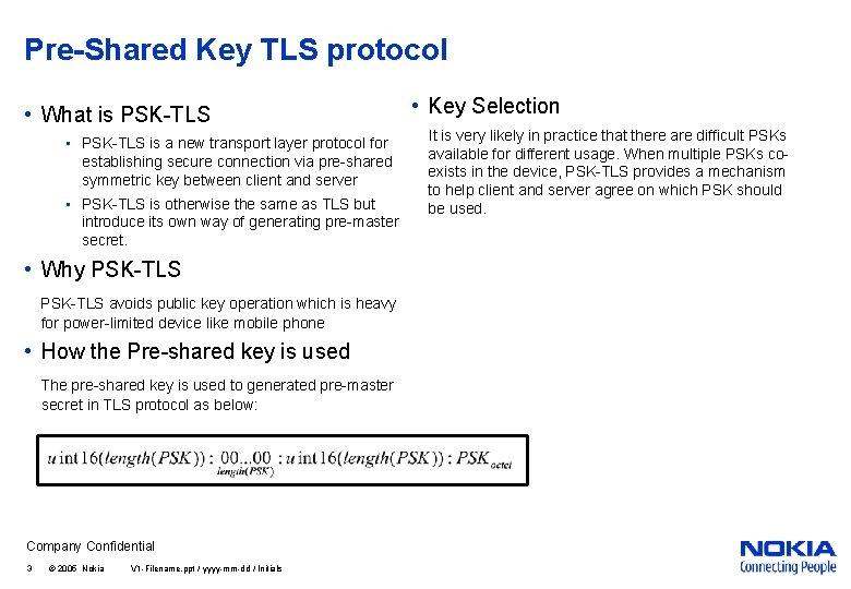 Pre-Shared Key TLS protocol • What is PSK-TLS • PSK-TLS is a new transport