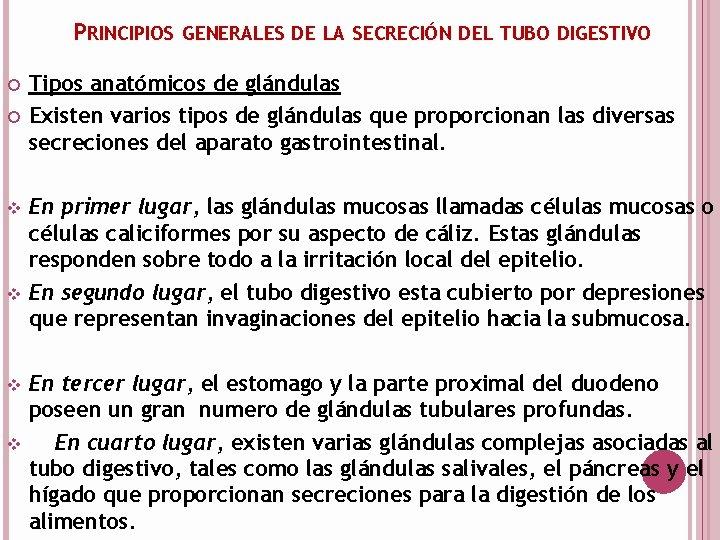 PRINCIPIOS GENERALES DE LA SECRECIÓN DEL TUBO DIGESTIVO v v Tipos anatómicos de glándulas