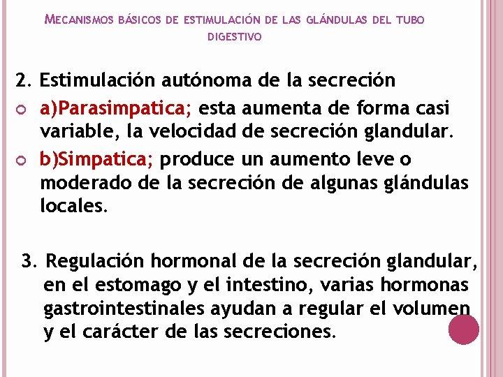 MECANISMOS BÁSICOS DE ESTIMULACIÓN DE LAS GLÁNDULAS DEL TUBO DIGESTIVO 2. Estimulación autónoma de