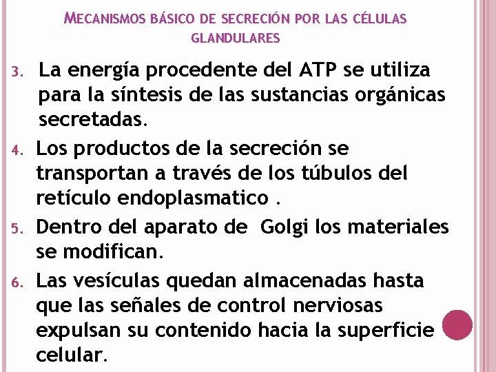 MECANISMOS BÁSICO DE SECRECIÓN POR LAS CÉLULAS GLANDULARES 3. 4. 5. 6. La energía