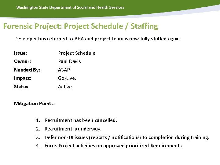 Forensic Project: Project Schedule / Staffing Developer has returned to BHA and project team