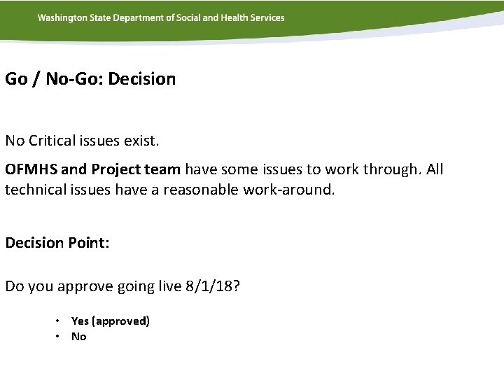 Go / No-Go: Decision No Critical issues exist. OFMHS and Project team have some