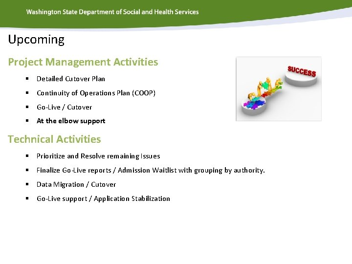 Upcoming Project Management Activities § Detailed Cutover Plan § Continuity of Operations Plan (COOP)