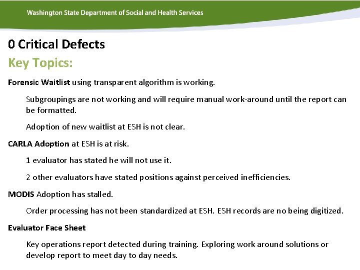 0 Critical Defects Key Topics: Forensic Waitlist using transparent algorithm is working. Subgroupings are