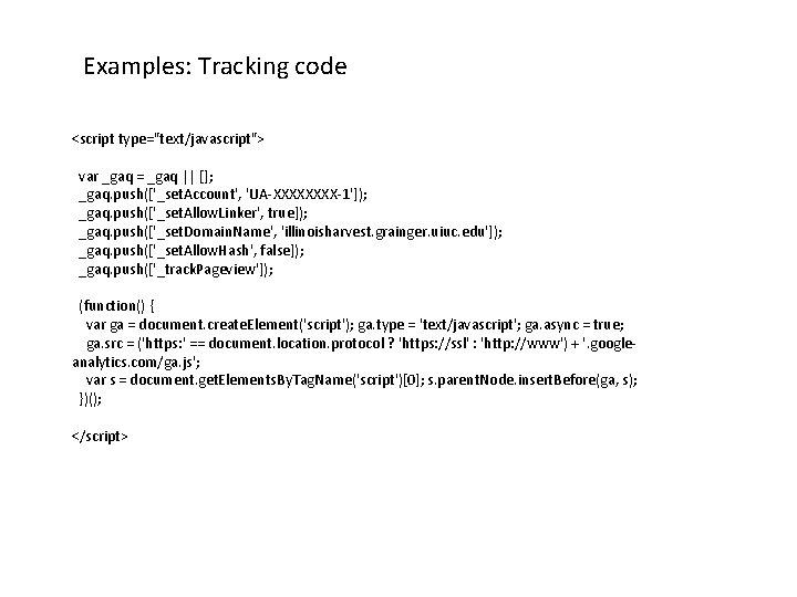"Examples: Tracking code <script type=""text/javascript""> var _gaq = _gaq || []; _gaq. push(['_set. Account',"