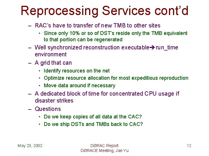Reprocessing Services cont'd – RAC's have to transfer of new TMB to other sites
