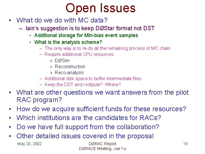 Open Issues • What do we do with MC data? – Iain's suggestion is