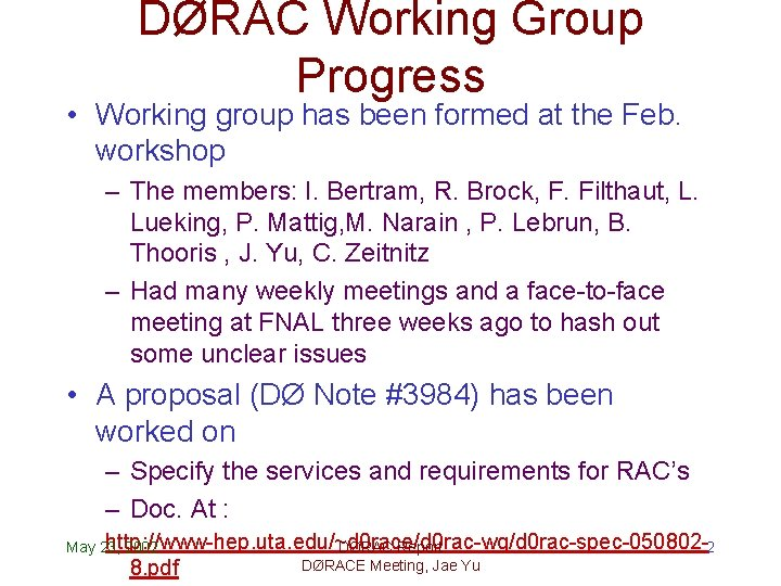 DØRAC Working Group Progress • Working group has been formed at the Feb. workshop