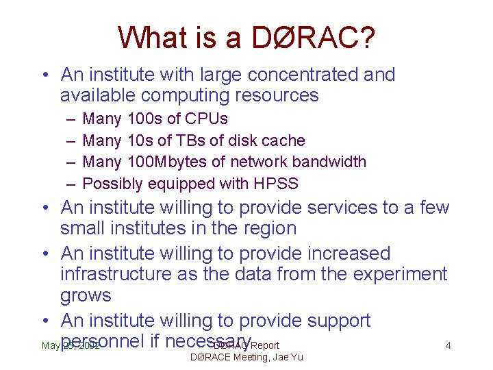 What is a DØRAC? • An institute with large concentrated and available computing resources