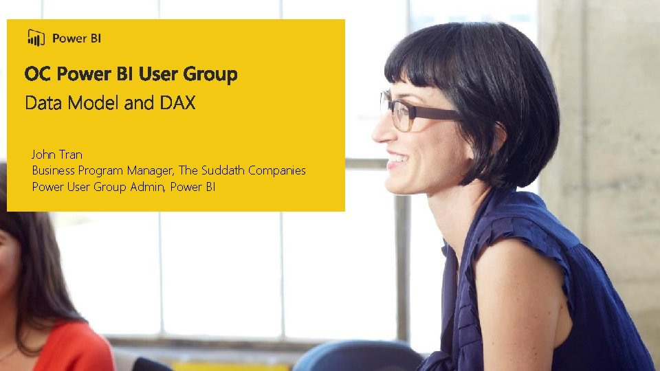 John Tran Business Program Manager, The Suddath Companies Power User Group Admin, Power BI