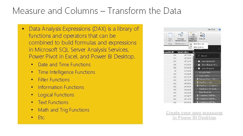 Measure and Columns – Transform the Data Feature • Data Analysis Expressions (DAX) is
