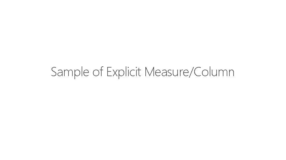 Feature Sample of Explicit Measure/Column