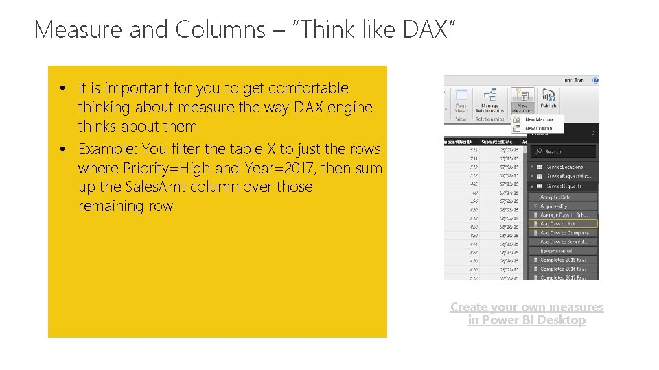 """Measure and Columns – """"Think like DAX"""" Feature • It is important for you"""