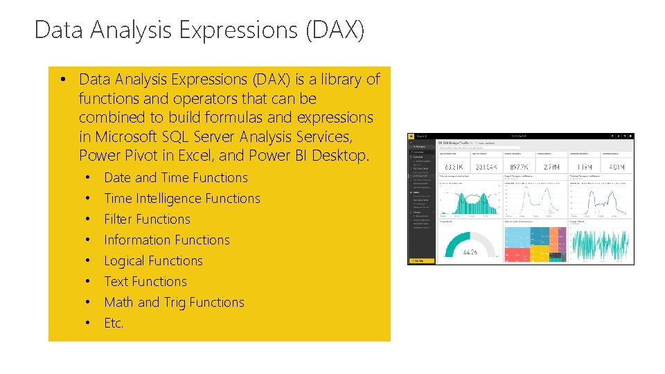 Data Analysis Expressions (DAX) Feature • Data Analysis Expressions (DAX) is a library of