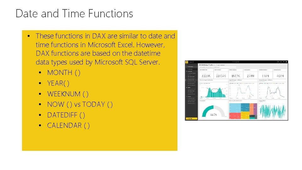 Date and Time Functions Feature • These functions in DAX are similar to date
