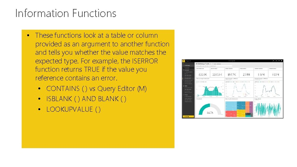 Information Functions Feature • These functions look at a table or column provided as
