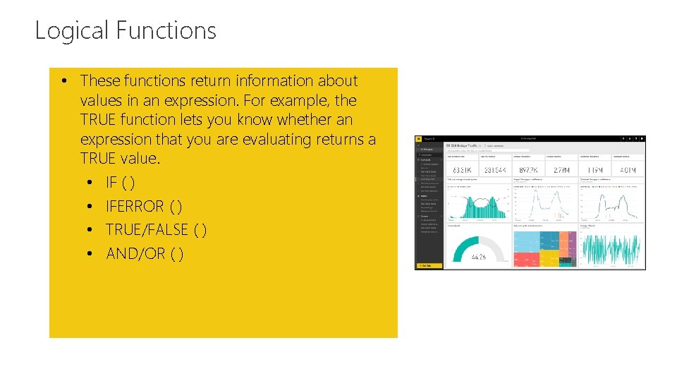 Logical Functions Feature • These functions return information about values in an expression. For